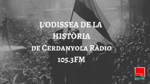 L'ODISSEA DE LA HISTÒRIA de Cerdanyola Ràdio 105.3FM (16.9)
